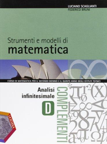 Strumenti e modelli di matematica. Tomo D: Analisi infinitesimale. Per gli Ist. tecnici. Con espansione online