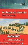 Au bout du chemin. Gagnant grand du Prix Femme Actuelle 2013, roman de l'été.