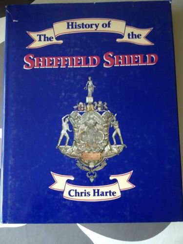 The History of the Sheffield Shield por Chris Harte