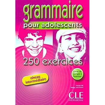 Grammaire 250 exercices pour adolescents - Niveau intermédiaire - Cahier d'exercices