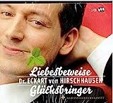 Dr. Eckart von Hirschhausen - Liebesbeweise + Glücksbringer - 2 CD's