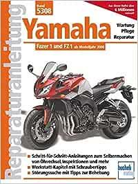Yamaha Fazer 1 Und Fz 1 Ab Modelljahr 2006 Reparaturanleitungen Bücher