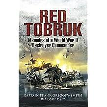 Red Tobruk: Memoirs of a World War II Destroyer Commander