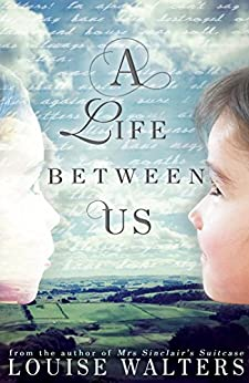 A Life Between Us by [Walters, Louise]