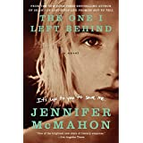 The One I Left Behind: A Novel by Jennifer McMahon (2013-01-02)