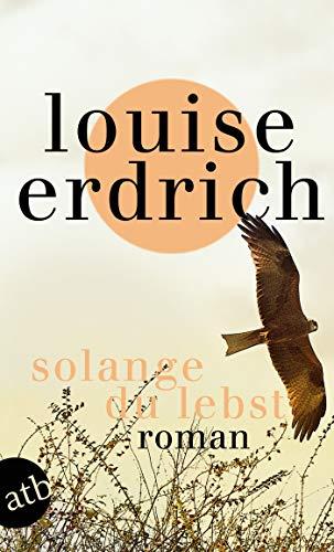 Buchseite und Rezensionen zu 'Solange du lebst: Roman' von Louise Erdrich