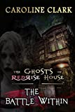 The Battle Within (The Ghosts of RedRise House...