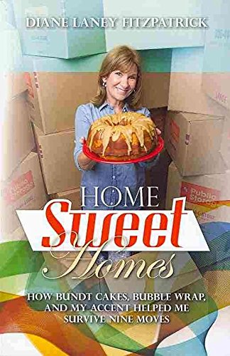 home-sweet-homes-how-bundt-cakes-bubble-wrap-and-my-accent-helped-me-survive-nine-moves-by-author-di