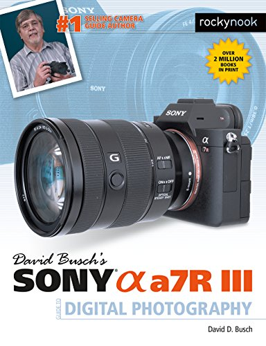 David Busch's Sony Alpha a7R III...