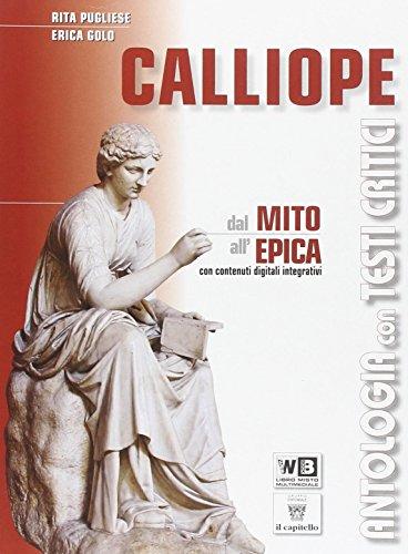Calliope. Mito ed epica. Con e-book. Con espansione online. Per le Scuole superiori