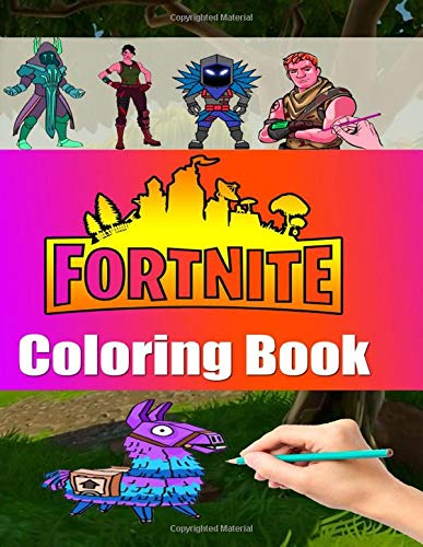 Fortnite Coloring Book: Best coloring Pages Fortnite Battle Royale Characters  for kids and adults Amazing Drawings: Characters , Weapons & Other (Unofficial Book)