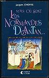 Mais où sont les Normandes d'antan