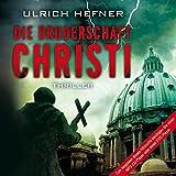 Die Bruderschaft Christi (17:12 Stunden, ungekürzte Lesung auf 2 MP3-CDs) - Ulrich Hefner