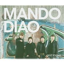 God Knows by Mando Diao (2005-05-02)