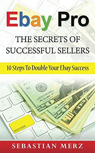 ebay-pro-the-secrets-of-successful-sellers-10-steps-to-double-your-ebay-success