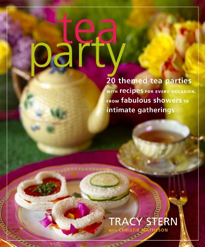 Tea Party: 20 Themed Tea Parties with Recipes for Every Occasion, from Fabulous Showers to (Tea-party-cupcakes)
