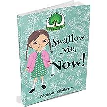 Swallow Me, NOW! (Green Oaks Primary School Book 1)