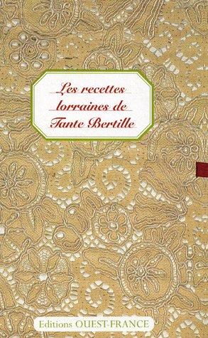 Les recettes lorraines de Tante Bertille par Christiane Chefson
