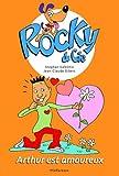Rocky & Cie, Tome 6 - Arthur est amoureux