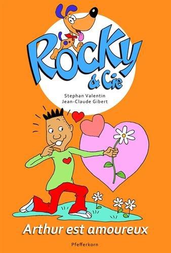 Rocky & Cie, Tome 6 : Arthur est amoureux