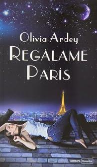 Regálame París par Ardey Olivia