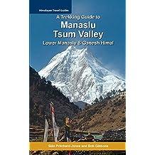 A Trekking Guide to Manaslu and Tsum Valley: Lower Manaslu & Ganesh Himal (Himalayan Travel Guides) (English Edition)