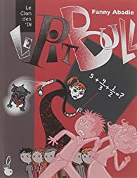 Le clan des in', tome 1 : Le pitbull par Fanny Abadie