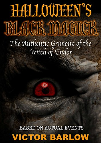 Halloween's black magic: the authentic grimoire of the witch of endor (english edition)