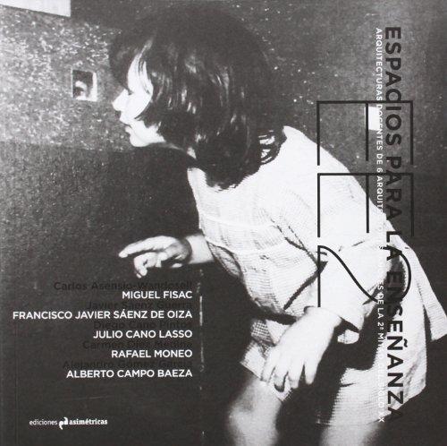Espacios para la enseñanza 2: arquitecturas docentes de 6 arquitectos españoles de la 2ª mitad del siglo XX por Alejandro Gómez García