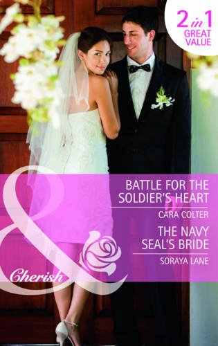 book cover of Battle for the Soldier\'s Heart / The Navy Seal\'s Bride