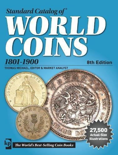 Standard Catalog of World Coins, 1801-1900, 8th edition (Standard Catalog of World Coins 19th Century Edition 1801-1900)