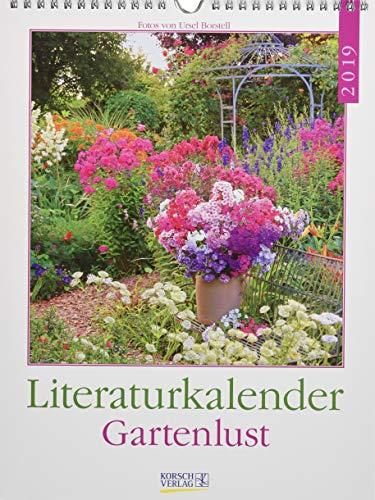 Literaturkalender Gartenlust 2019: Literarischer Wochenkalender * 1 Woche 1 Seite * literarische Zitate und Bilder * 24 x 32 cm