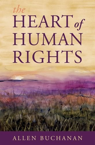 The Heart of Human Rights por Allen Buchanan