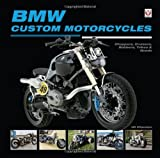 BMW Custom Motorcycles: Choppers, Cruisers, Bobbers, Trikes & Quads by Uli Cloesen (2011-06-15)