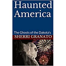 Haunted America: The Ghosts of the Dakota's (English Edition)