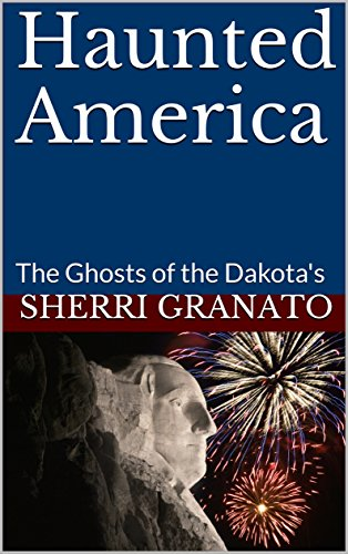 Haunted America: The Ghosts of the Dakota's (English Edition)