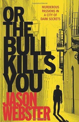 or-the-bull-kills-you-max-cmara-1-by-webster-jason-2012-paperback