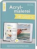 Acrylmalerei. So geht's!: Optimal kombiniert: Der Einsteigerkurs, der jedes Projekt von Anfang bis Ende mit Videos begleitet. Buch plus Video
