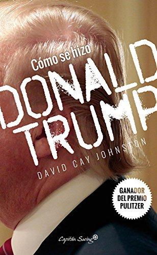 Cómo se hizo Donald Trump (Especiales) por David Cay Johnston