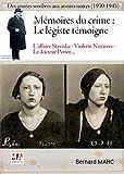 Mémoires du crime - Le légiste témoigne: Des années sombres aux années noires (1930-1945)