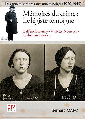 Mémoires du crime : le légiste témoigne: Des années sombres aux années noires (1930-1945) par Bernard Marc