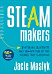 STEAM Makers: Fostering Creativity an...