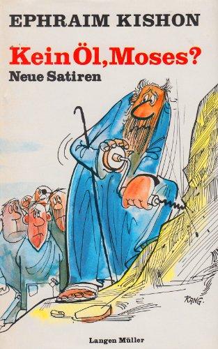 Download Kein Öl, Moses ?. Neue Satieren. o.A.