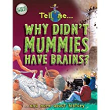 Why Don't Mummies Have Brains? (Tell Me...)
