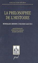 La philosophie de l'histoire : Hommages offerts à Maurice Lagueux