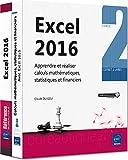 Excel 2016 : Coffret de deux livres : apprendre et réaliser calculs mathématiques, statistiques et financiers