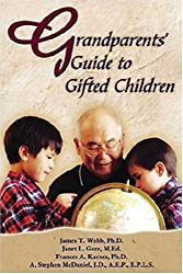Grandparents' Guide to Gifted Children by James T. Webb (2004-09-01)