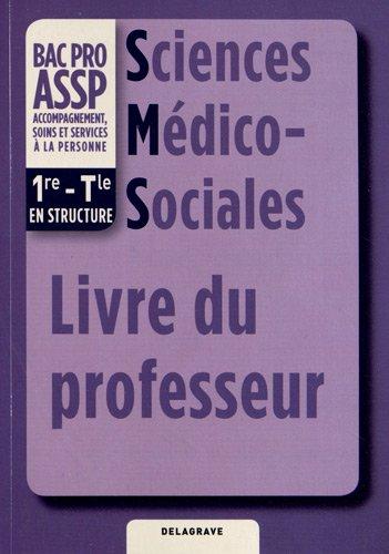 Sciences Médico-Sociales 1e-Tle Bac Pro ASSP : Livre du professeur