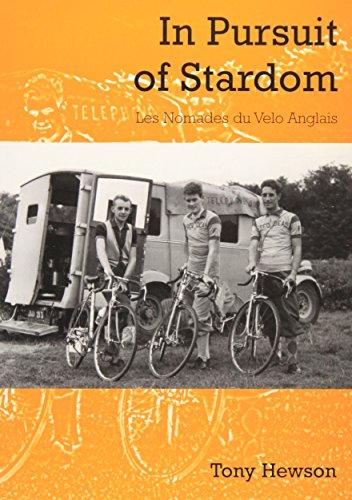 In Pursuit of Stardom: Les Nomades du Velo Anglais por Tony Hewson