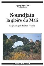Soundjata - La gloire du Mali. La grande geste du Mali - Tome 2 d'Youssouf Tata Cissé